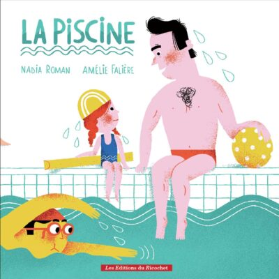 la piscine Editions du ricochet livre
